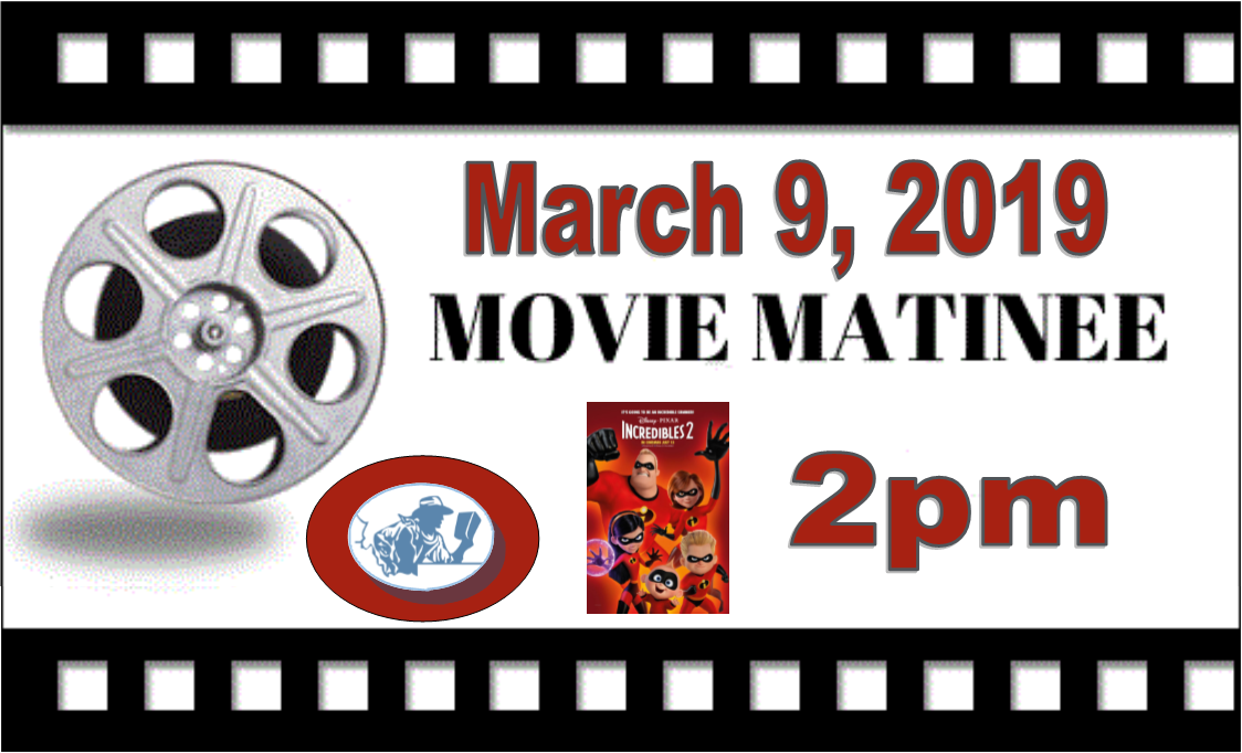Movie Matinee on March 9 2pm